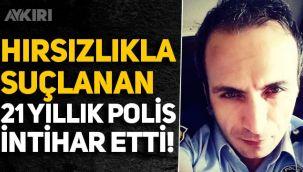 Hırsızlıkla suçlanan 21 yıllık polis intihar etti