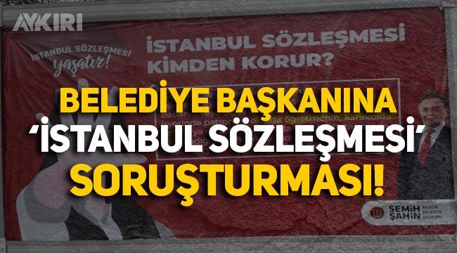İçişleri Bakanlığı'ndan Bilecik Belediye Başkanı'na 'İstanbul Sözleşmesi' soruşturması