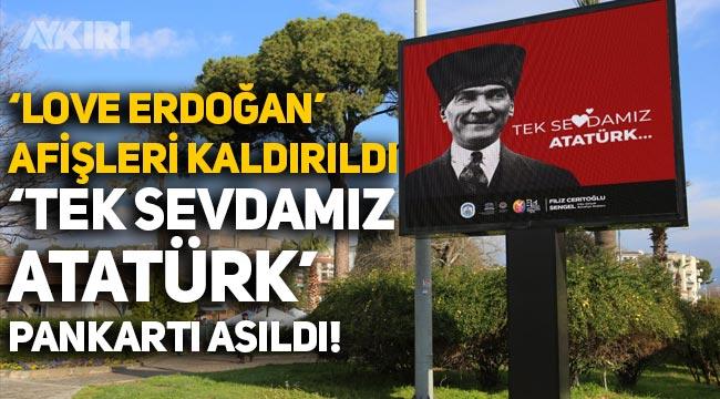 """İzmir Selçuk Belediyesi """"Love Erdoğan"""" pankartlarını kaldırdı, """"Tek Sevdamız Atatürk"""" afişleri astı"""