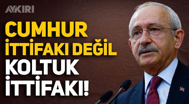 Kılıçdaroğlu'ndan AK Parti ve MHP'ye sert sözler: Cumhur İttifakı değil, Koltuk İttifakı