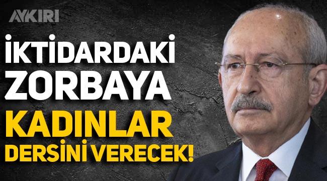 Kılıçdaroğlu'ndan İstanbul Sözleşmesi açıklaması: İktidardaki zorbaya kadınlar dersini verecek