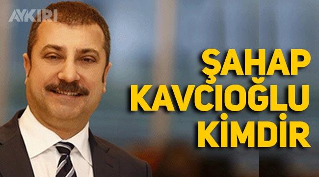 Merkez Bankası Başkanı kim oldu? Yeni Başkan Şahap Kavcıoğlu kimdir?