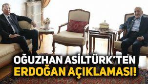 Milli Görüş lideri Oğuzhan Asiltürk'ten Erdoğan açıklaması!