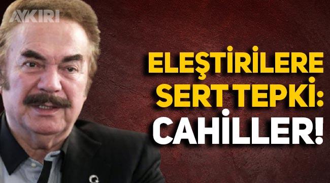 """Orhan Gencebay'dan eleştirilere sert yanıt: """"Cahiller"""""""