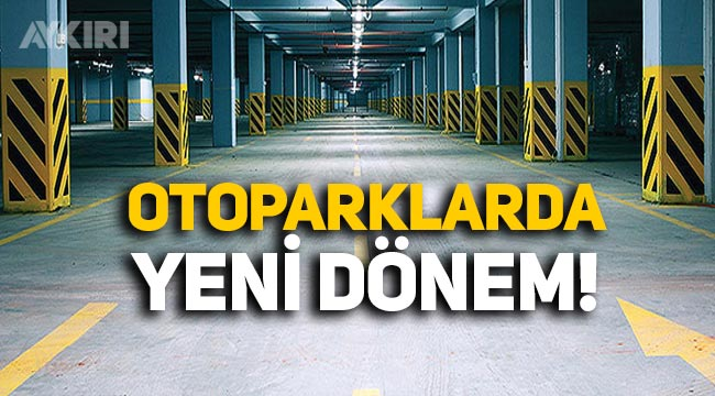 Resmi Gazete'de yayımlandı: Otoparklarda yeni dönem başladı
