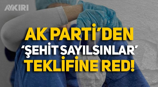 Sağlık çalışanlarının şehit sayılması talebi AK Parti'nin oylarıyla reddedildi