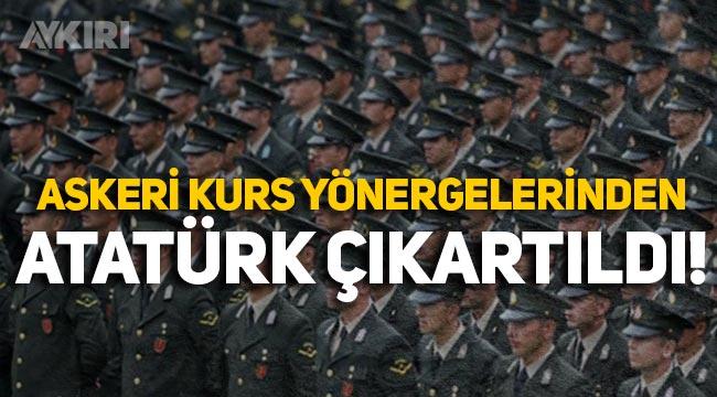 Subay ve astsubaylara verilen eğitimlerden Atatürk çıkartıldı!