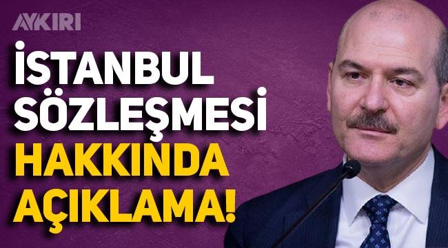 Süleyman Soylu'dan İstanbul Sözleşmesi açıklaması!