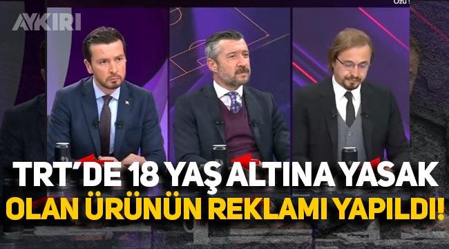 TRT Spor kanalında 18 yaş altına yasak olan ürünün reklamı yapıldı