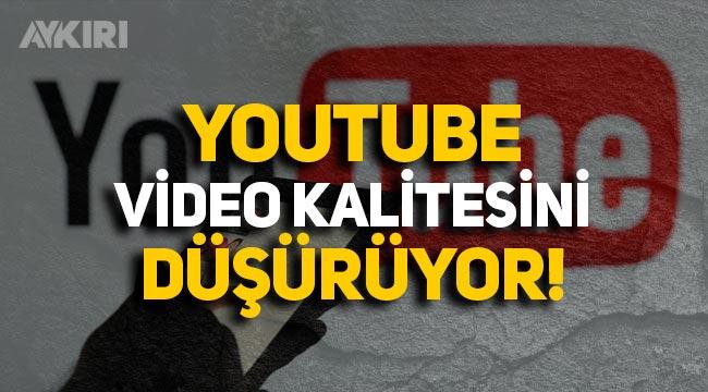 YouTube video kalitesini düşürecek