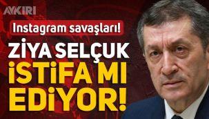Ziya Selçuk istifa mı etti? Milli Eğitim Bakanı Instagram savaşları...