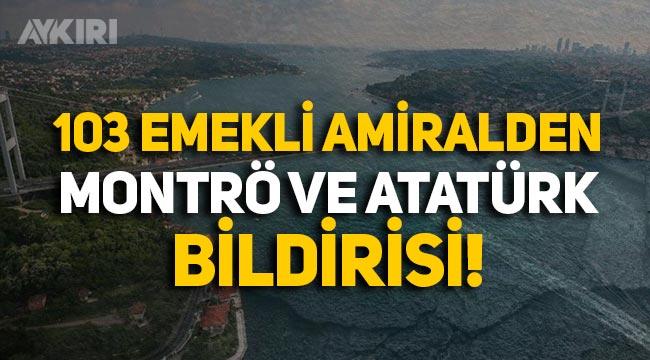 103 emekli amiralden Montrö ve Atatürk devrimleri bildirisi