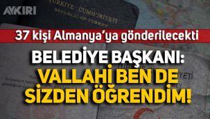 37 kişi Almanya'ya götürülecekti! Ceylanpınar Belediye Başkanı: Vallahi ben de sizden öğrendim