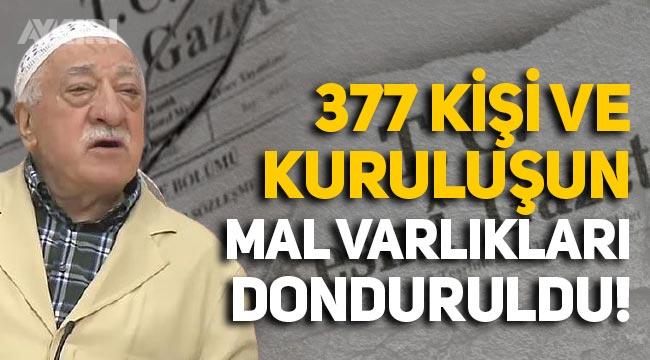377 kişi ve kuruluşun mal varlıkları donduruldu: Aralarında FETÖ elebaşı Gülen ve PKK'lı teröristlerde var