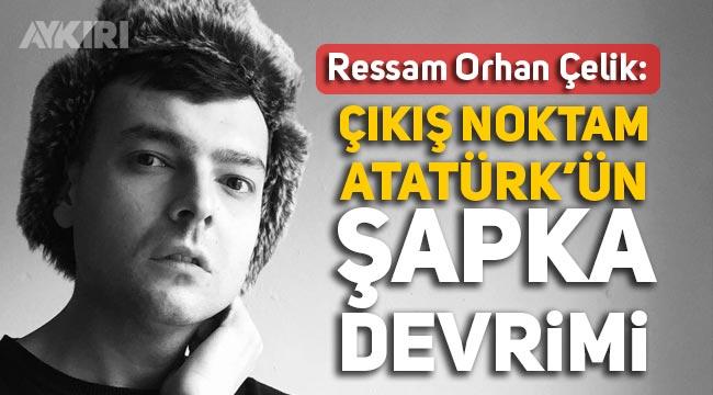 5 yıl içinde dünyanın konuşacağı bir Türk ressam; Orhan Çelik