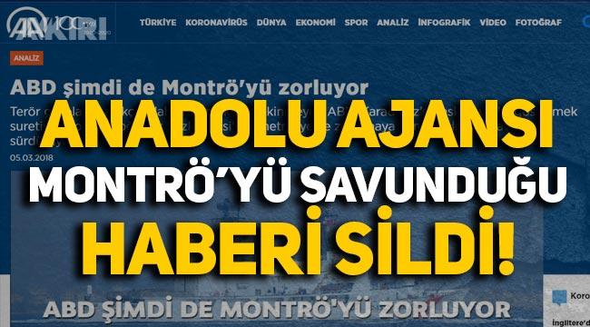 AA, 2018'deki Montrö'yü savunan haberini sildi!