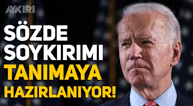 ABD Başkanı Biden, sözde Ermeni soykırımını tanımaya hazırlanıyor!