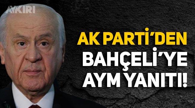 AK Parti'den, Bahçeli'ye Anayasa Mahkemesi cevabı!