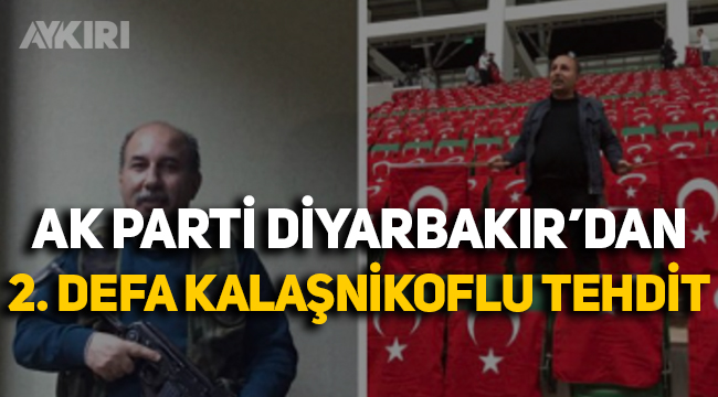 AK Parti Diyarbakır'dan 2. defa 'kalaşnikoflu' tehdit