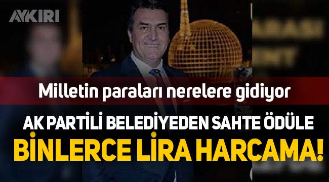 AK Partili belediyeden sahte ödüle binlerce lira para!