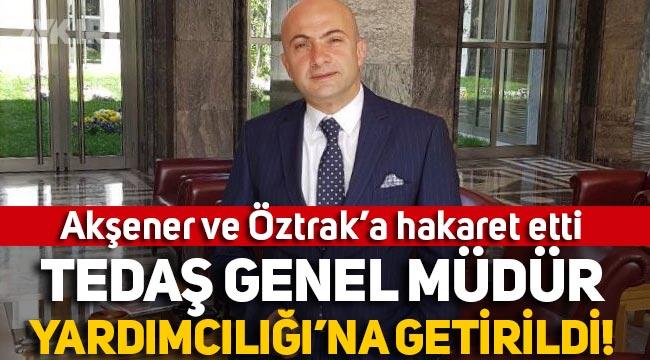 Meral Akşener'e hakaret eden Bora Ülker, TEDAŞ Genel Müdür Yardımcılığı'na atandı!