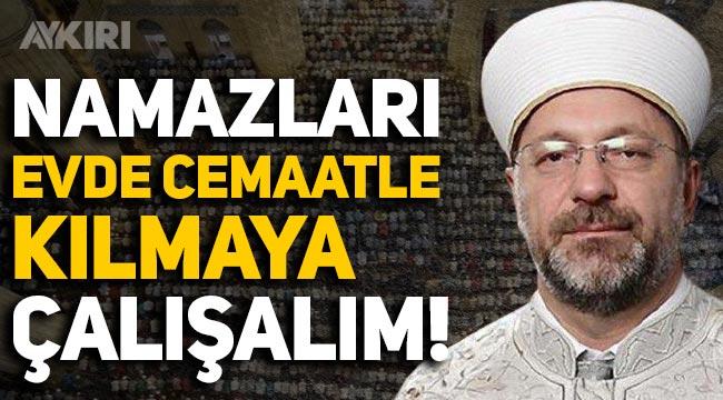"""Ali Erbaş: """"Namazlarımızı evimizde cemaatle kılmaya çalışalım"""""""