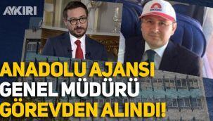 Anadolu Ajansı Genel Müdürü Şenol Kazancı görevden alındı, yerine Serdar Karagöz geldi
