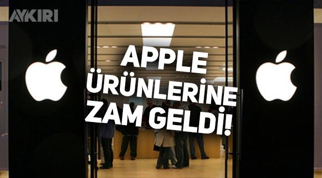 Apple ürünlerine zam geldi! İşte zamlanan Apple ürünleri