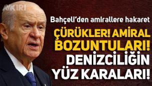 Bahçeli'den amirallere hakaret:
