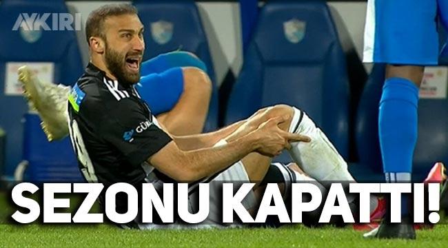 Beşiktaş'ta Cenk Tosun sezonu kapattı