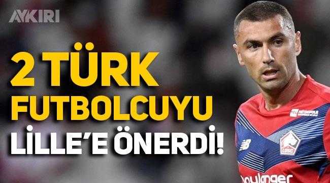 Burak Yılmaz, Lille'e Türkiye'den Dorukhan ve Abdulkadir'i önerdi!