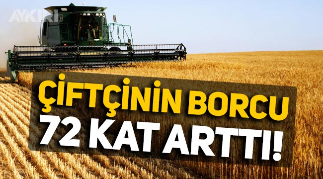 Çiftçinin borcu 72 kat arttı, 18 yılda borç batağına sürüklendi!