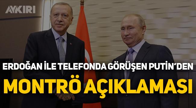 Cumhurbaşkanı Erdoğan ile telefonda görüşen Putin'den Montrö açıklaması