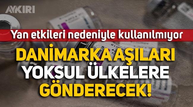 Danimarka, kullanımını durdurduğu AstraZeneca aşılarını yoksul ülkelere dağıtacak!