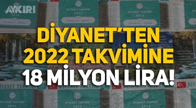 Diyanet, 2022 yılı takvimi için 18 milyon lira ödedi