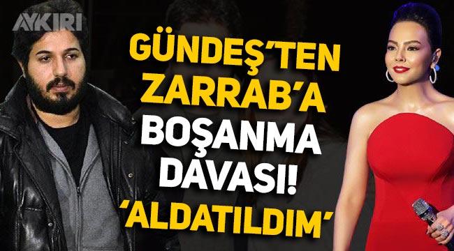"""Ebru Gündeş, Reza Zarrab'a boşanma davası açtı: """"Aldatıldım, başka kadınlar var"""""""