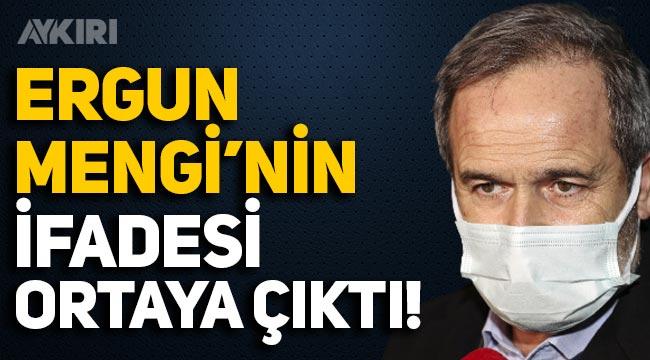 Ergun Mengi'nin ifadesi ortaya çıktı: İfade özgürlüğü kapsamında fikrimizi beyan ettik!