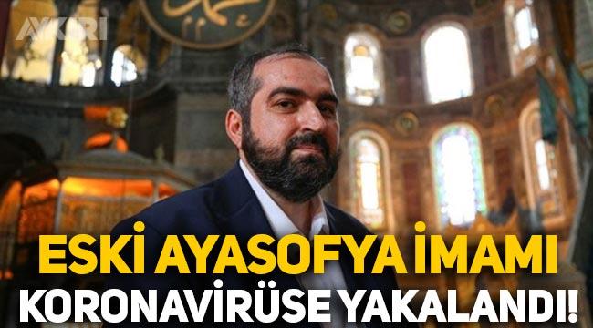 Eski Ayasofya imamı Mehmet Boynukalın koronavirüse yakalandı