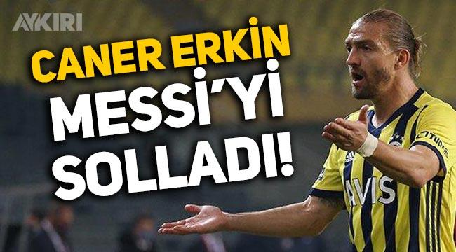 Fenerbahçeli Caner Erkin, Lionel Messi'yi solladı!