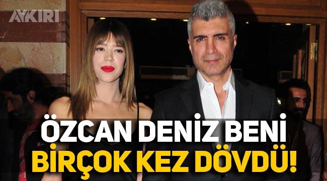 """Feyza Aktan: """"Özcan Deniz beni birçok kez dövdü"""""""