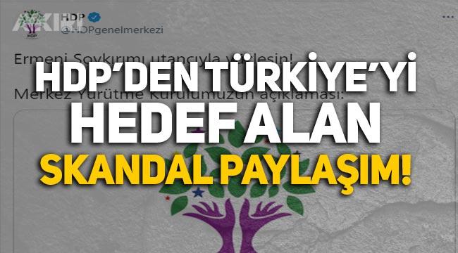 HDP'den skandal paylaşım: 1915 olayları üzerinden Türkiye'yi hedef aldı!