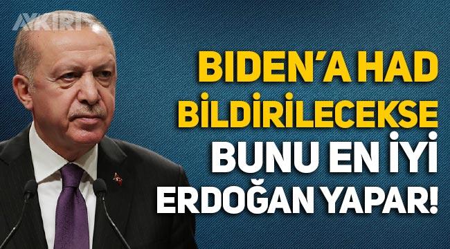 Hürriyet yazarı: Biden'a had bildirilecekse bunu en iyi yapacak lider Erdoğan'dır