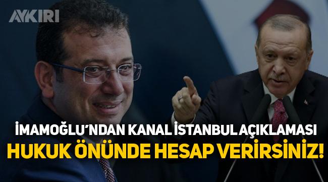 """İmamoğlu'ndan Kanal İstanbul açıklaması: """"Hukuk önünde hesap verirsiniz"""""""