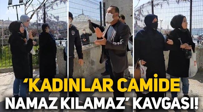 """İstanbul'da """"Kadınlar camide namaz kılamaz"""" kavgası!"""
