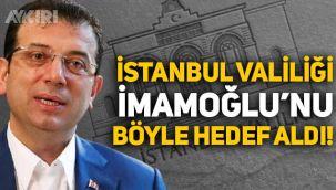 İstanbul Valiliği, Ekrem İmamoğlu'nu böyle hedef aldı