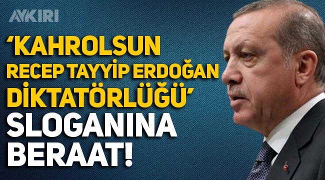 """""""Kahrolsun Recep Tayyip Erdoğan diktatörlüğü"""" sloganı atan avukata beraat"""