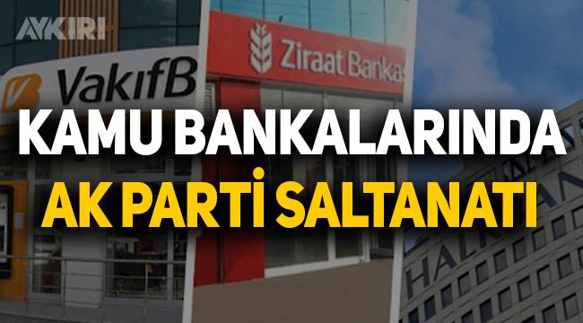 Kamu bankalarındaki AK Partililer: Hangi isim hangi görevde