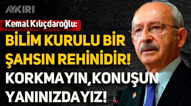 Kemal Kılıçdaroğlu, Bilim Kurulu'na çağrıda bulundu!