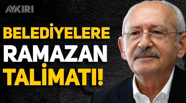 Kılıçdaroğlu'ndan CHP belediyelerine 'Ramazan' talimatı