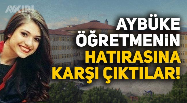 Liseye Şenay Aybüke Yalçın isminin verilmesine karşı çıktılar!